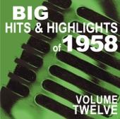 Big Hits & Highlights of 1958, Vol. 12