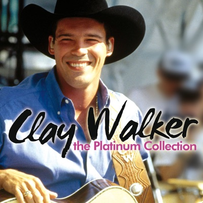 Clay Walker: The Platinum Collection - Clay Walker