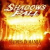 Madness In Manila: Shadows Fall (Live In the Philippines 2009)