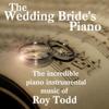 The Wedding Bride's Piano - Roy Todd