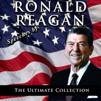 Ronald Reagan - Speeches by Ronald Reagan: The Ultimate Collection artwork