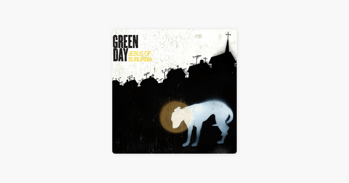 Jesus Of Suburbia Single By Green Day On Apple Music