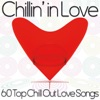 Chillin' in Love (60 Top Chill out love songs)