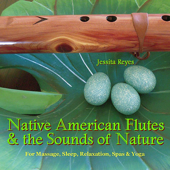 NATIVE AMERICAN FLUTES & SOUNDS OF NATURE (Relaxing Native American Flute & Nature Sounds For Massage, Sleep, Spas & Yoga)-Jessita Reyes