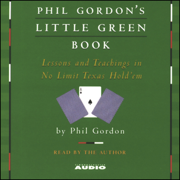 Download Phil Gordon's Little Green Book: Lessons and Teachings in No Limit Texas Hold'em Audio Book