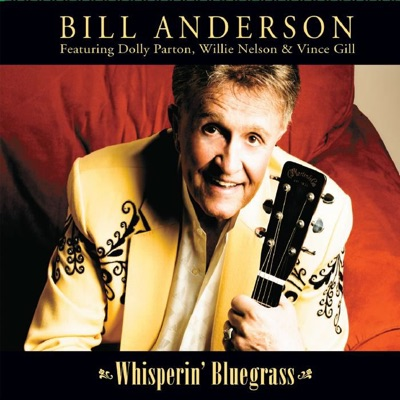 Whisperin' Bluegrass - Bill Anderson