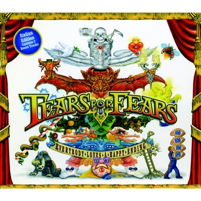 Everybody Loves a Happy Ending (2 Bonus Track Edition) - Tears For Fears