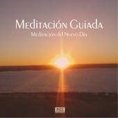Meditación Guiada - Meditación Del Nuevo Día