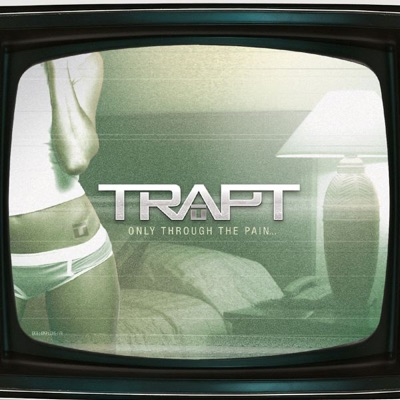 Only Through the Pain - Trapt