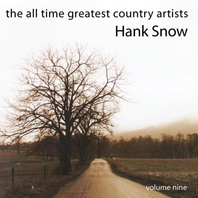 The All Time Greatest Country Artists (Volume 9) - Hank Snow