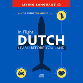 In-Flight Dutch: Learn Before You Land (Original Staging Nonfiction) audiobook
