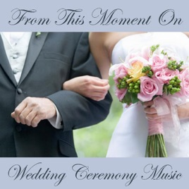 From This Moment On Wedding Ceremony Music