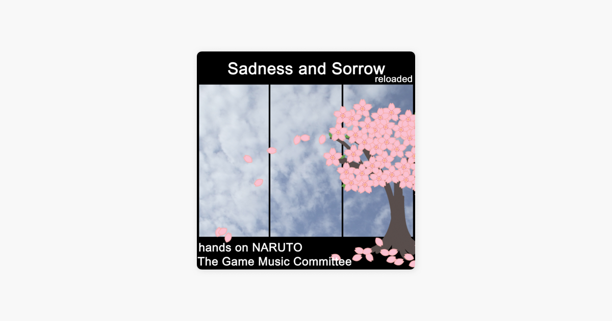 Sadness and Sorrow (Hands on Naruto) by The Game Music Committee on ...