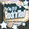 The Top 20 of Rock 'n' Roll - 20 Rock 'n' Roll Smashes