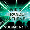 Various Artists - Wikid Trance Anthems, Vol. 1 artwork