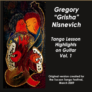"Gregory ""Grisha"" Nisnevich - Tango Lesson Highlights on Guitar, Vol. 1"