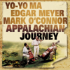 Yo-Yo Ma, Edgar Meyer & Mark O'Connor - Appalachian Journey  artwork