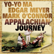 Appalachian Journey - Yo-Yo Ma, Edgar Meyer & Mark O'Connor - Yo-Yo Ma, Edgar Meyer & Mark O'Connor