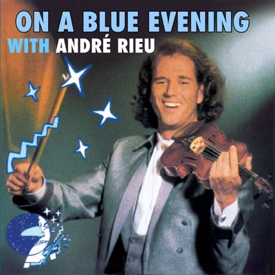 On a Blue Evening with Andre Rieu - André Rieu
