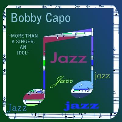 More Than A Singer - An Idol - Bobby Capó