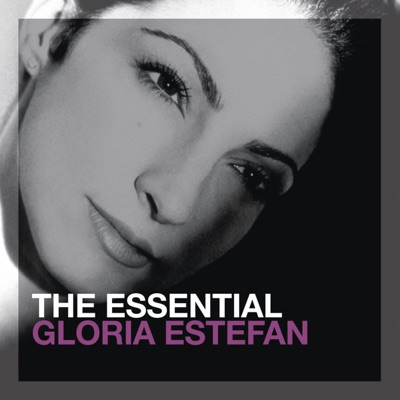 The Essential: Gloria Estefan - Gloria Estefan