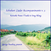 Schubert Lieder Accompaniments V.3: Karaoke Piano Tracks to Sing Along