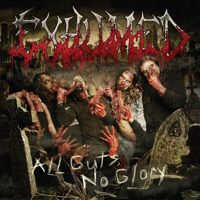 All Guts, No Glory - Exhumed