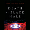 Neil de Grasse Tyson - Death by Black Hole: And Other Cosmic Quandaries (Unabridged)  artwork