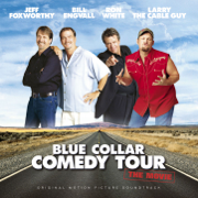 Blue Collar Comedy Tour - The Movie (Original Motion Picture Soundtrack) - Blue Collar Comedy Tour - Blue Collar Comedy Tour