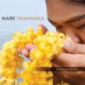 Mark Yamanaka - Nani Ka Honua