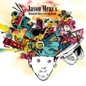 Jason Mraz's Beautiful Mess - Live On Earth (Audio Version)