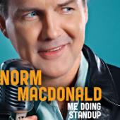 Me Doing Standup-Norm MacDonald