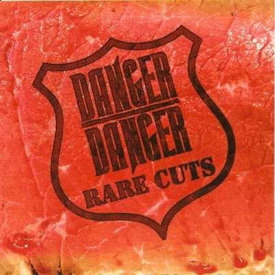 Rare Cuts - Danger Danger