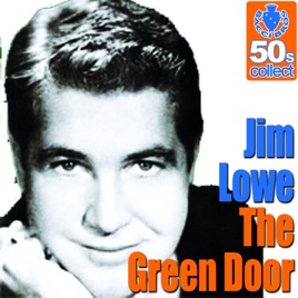 The Green Door (Digitally Remastered). Jim Lowe  sc 1 st  iTunes - Apple & The Green Door (Digitally Remastered) by Jim Lowe on Apple Music
