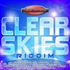 Clear Skies Riddim - Various Artists
