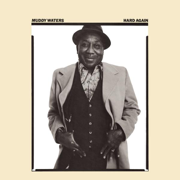 Hard Again - Muddy Waters - Muddy Waters