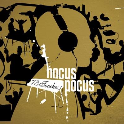 73 Touches - Hocus Pocus