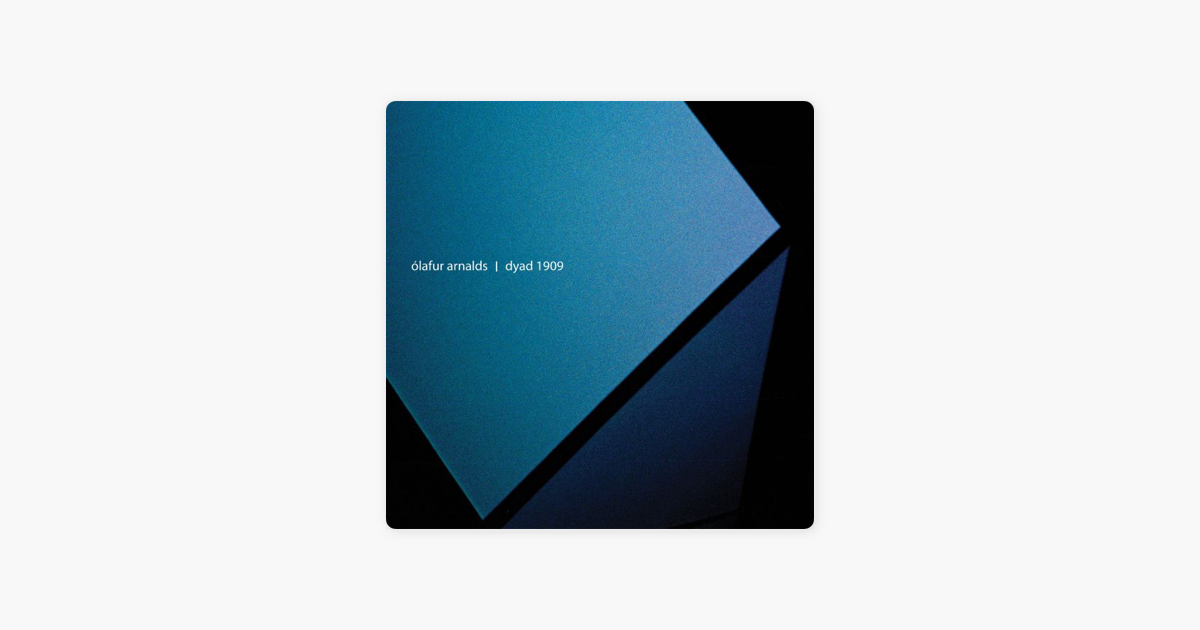 free iphone music dyad 1909 by 211 lafur arnalds on apple 1909
