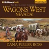 Wagons West Nevada!: Wagons West, Book 8 (Unabridged)