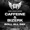 Caffeine & Bizerk - Roll All Day artwork