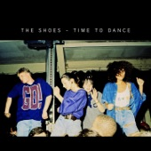 The Shoes - Time to Dance (Extended Video Edit)