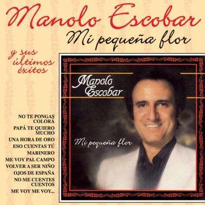 Mi Pequeña Flor y Sus Ultimos Exitos - Manolo Escobar