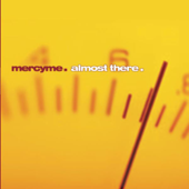 Almost There-MercyMe