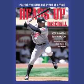 Heads-Up Baseball: Playing the Game One Pitch at a Time (Unabridged) audiobook