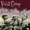 Vocal Group Classics Volume 10