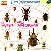 El Vuelo Del Moscardón - Pierre Challet And His Orchestra
