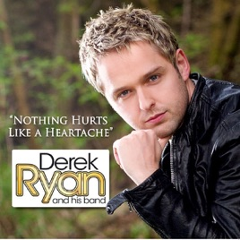 ‎Nothing Hurts Like A Heartache - Single by Derek Ryan