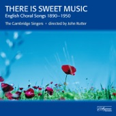 Rutter,John - There Is Sweet Music: English Choral Songs 1890-1950 (Delius; Vaughan Williams; Britten) - There Is Sweet Music (Op.53, No.1)