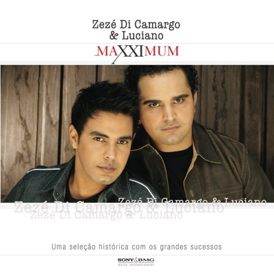 Maxximum - Zezé Di Camargo & Luciano - Zezé Di Camargo & Luciano