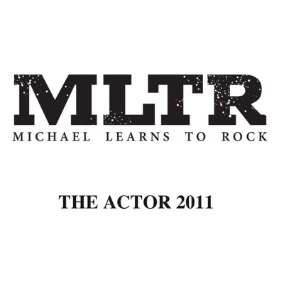 The Actor 2011 - Single - Michael Learns To Rock
